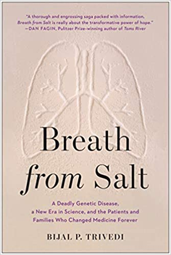 Breath from Salt: A Deadly Genetic Disease, a New Era in Science, and the Patients and Families Who Changed Medicine